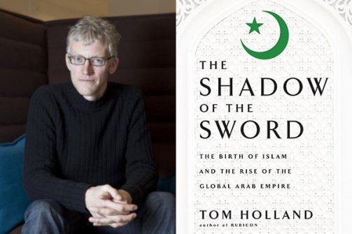 "Tom Holland author of the book ""In the Shadow of the Sword"""