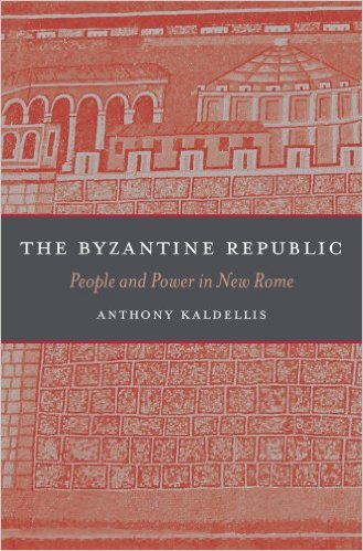 The Byzantine Republic by Anthony Kaldellis