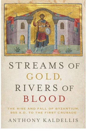 Streams of Gold, Rivers of Blood by Anthony Kaldellis