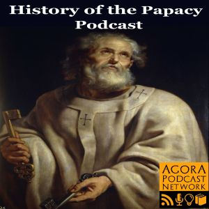 The History of the Papacy podcast with Steve Guerra